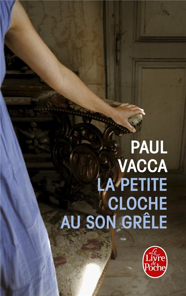 VACCA PAUL - LA PETITE CLOCHE AU SON GRELE