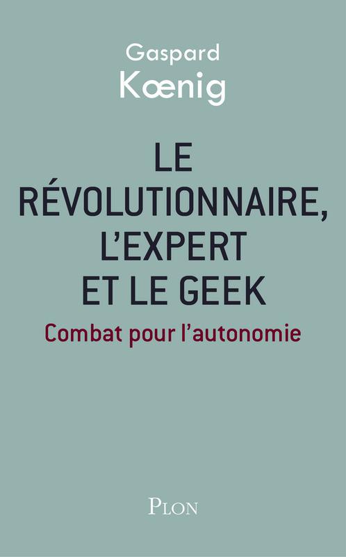 Le révolutionnaire, l'expert et le geek