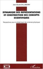 Dynamique des représentations et construction des concepts scientifiques  - Jean-Claude Sallaberry