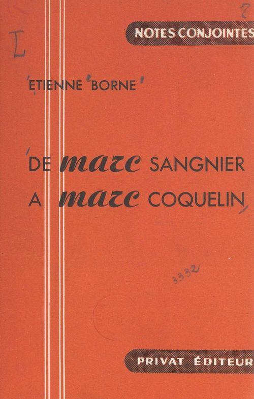 De Marc Sangnier à Marc Coquelin  - Étienne BORNE