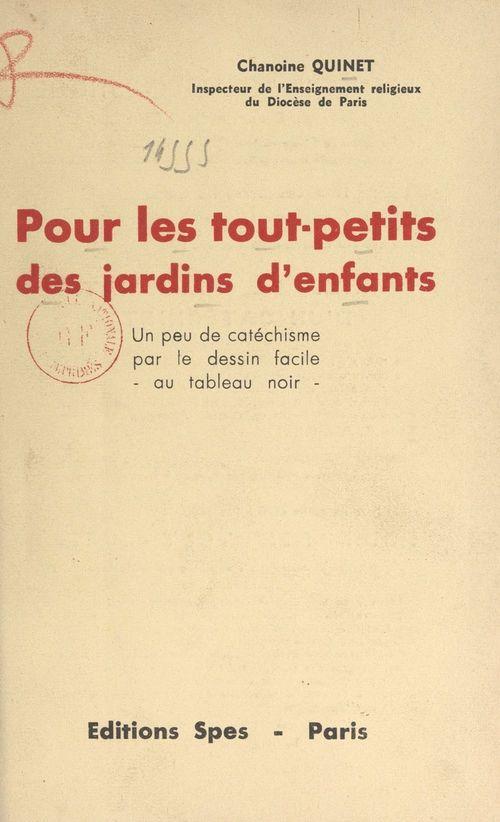 Pour les tout-petits des jardins d'enfants  - Camille Quinet