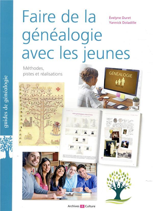 Faire de la généalogie avec les jeunes ; méthodes, pistes et réalisations