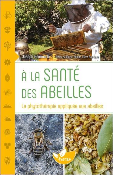 à la santé des abeilles ; la phytothérapie appliquée aux abeilles