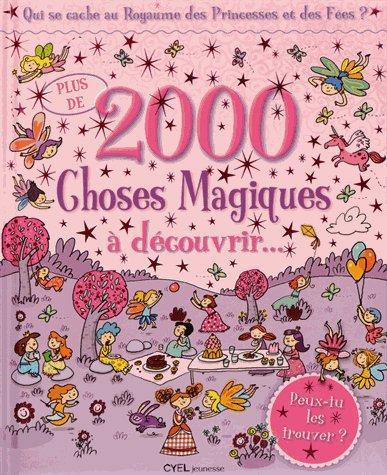 Plus de 2000 choses magiques à decouvrir au royaume des princesses et des fées