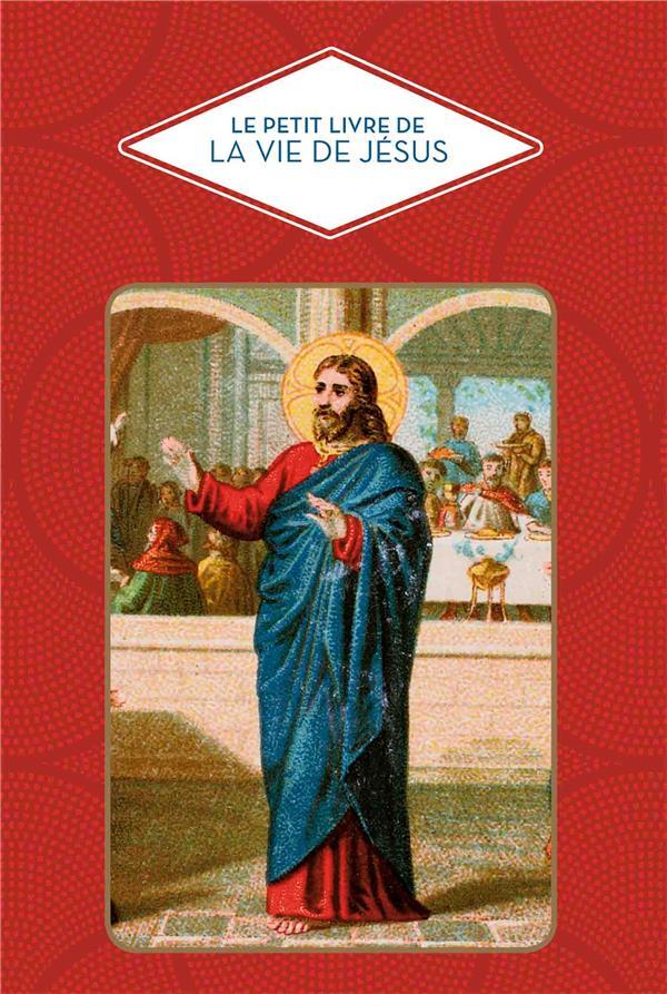 LE PETIT LIVRE DE LA VIE DE JESUS