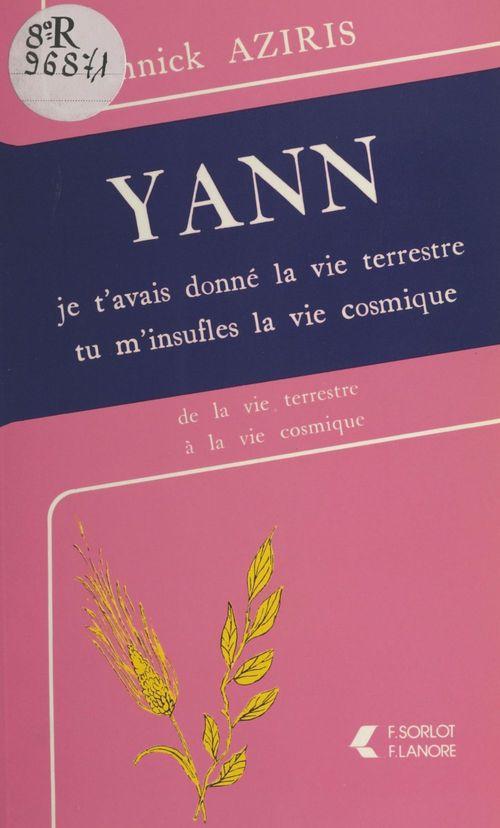 Yann : je t'avais donné la vie terrestre, tu m'insuffles la vie cosmique