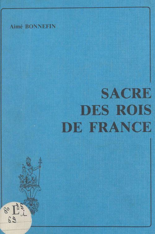 Sacre des rois de France  - Aimé Bonnefin