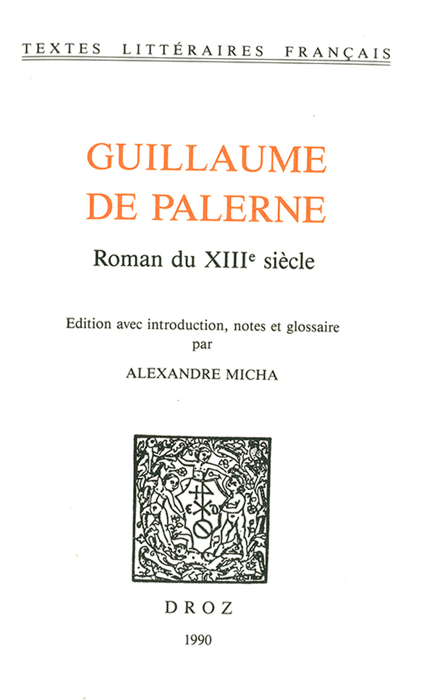 Guillaume de Palerne  - Alexandre Micha