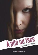 Vente EBooks : A pile ou face  - Samantha Bailly
