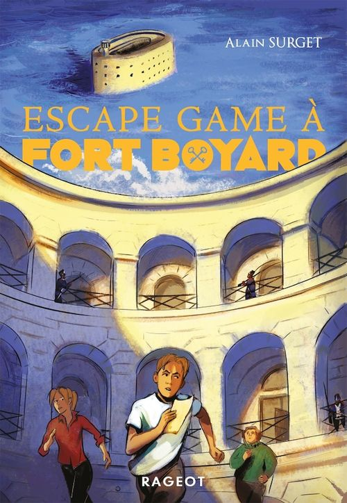 Fort Boyard t.4 ; escape game a Fort Boyard