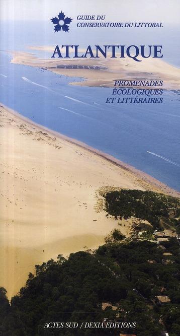 Atlantique ; promenades écologiques et littéraires