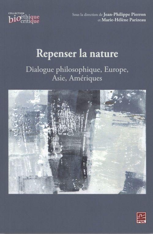 Repenser la nature : dialogue philosophique, europe, asie