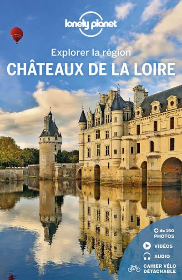 Explorer la région ; châteaux de la Loire (édition 2021)