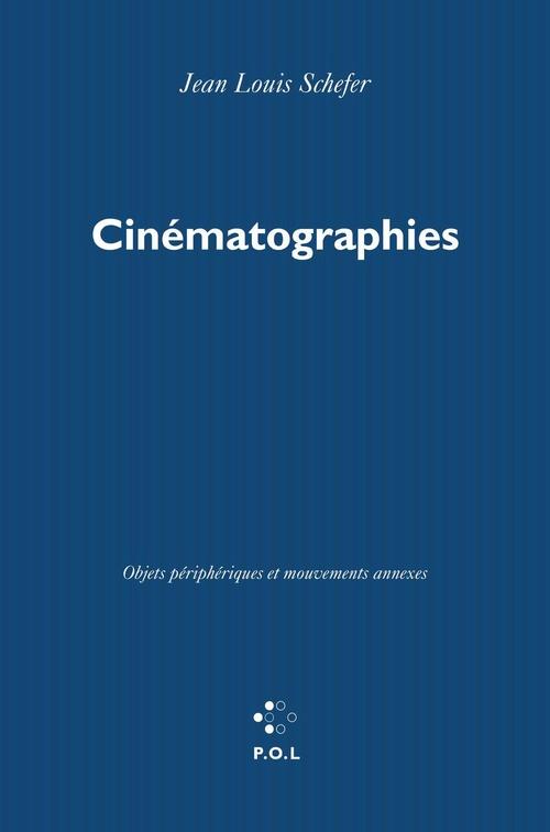 Cinématographies ; objets périphériques et mouvements annexes