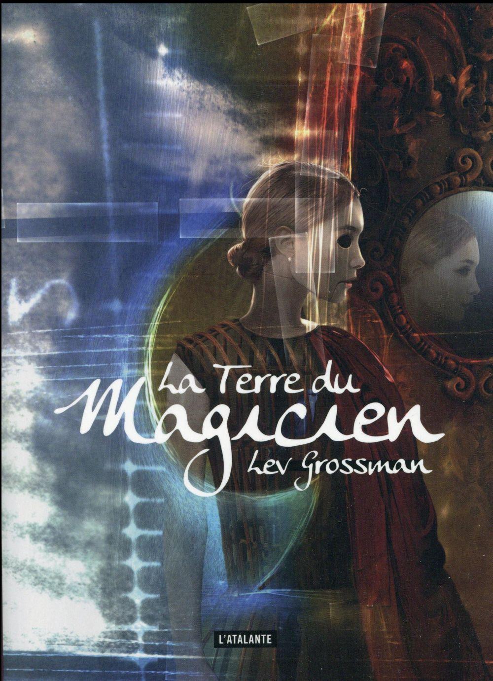 Grossman Lev - LA TERRE DU MAGICIEN