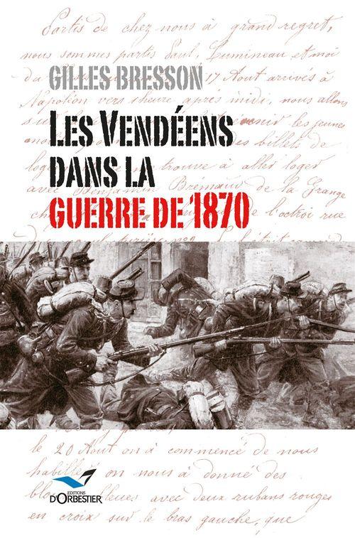 Les vendéens dans la guerre de 1870  - Gilles Bresson