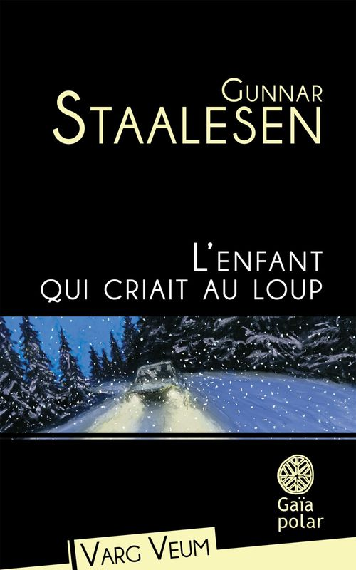 L'enfant qui criait au loup  - Gunnar Staalesen