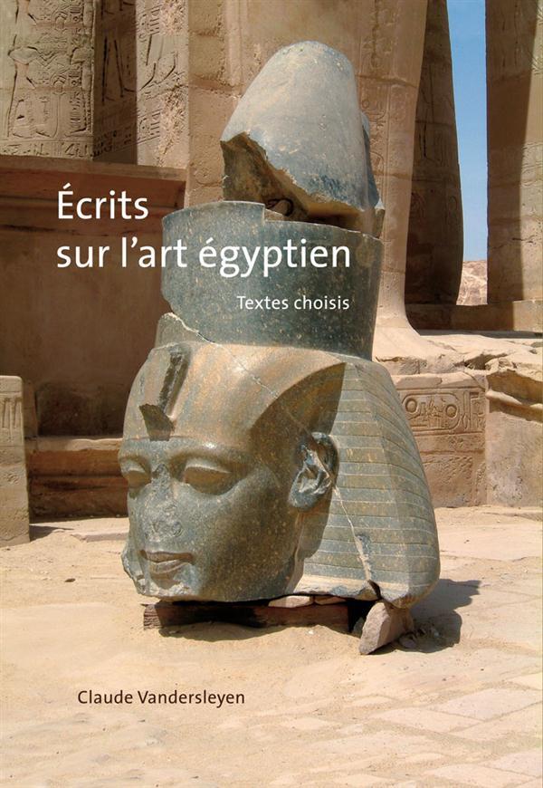 écrits sur l'art égyptien ; textes choisis
