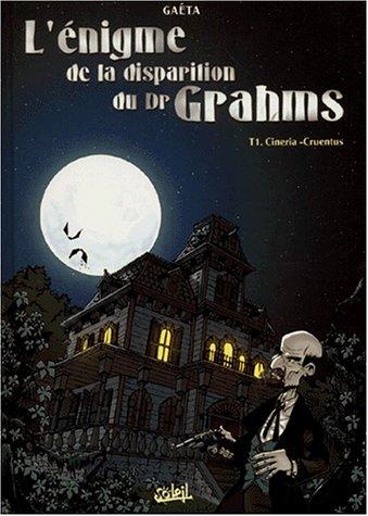 l'énigme de la disparition du Dr Grahms t.1 ; cirenia cruentu