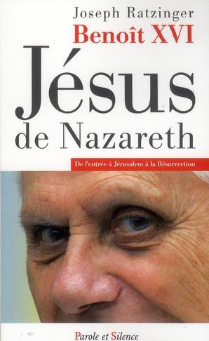Jésus de Nazareth ; de l'entrée à Jérusalem à la résurrection