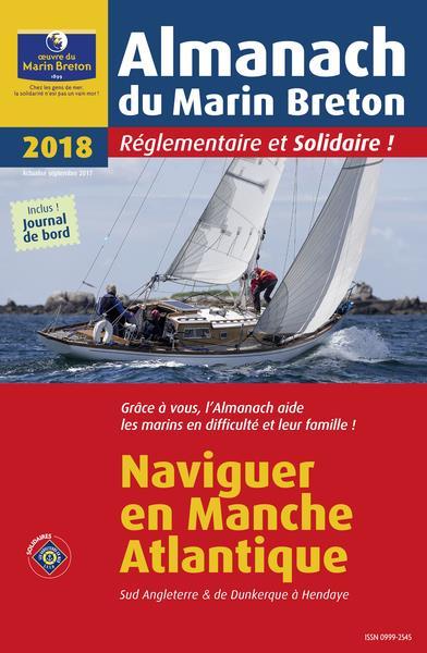 L'almanach du marin breton ; naviguer en Manche Atlantique, Sud Angleterre & Dunkerque à Hendaye (édition 2018)