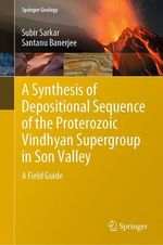 A Synthesis of Depositional Sequence of the Proterozoic Vindhyan Supergroup in Son Valley  - Santanu Banerjee - Subir Sarkar