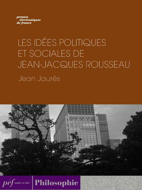 Vente EBooks : Les Idées politiques et sociales de Jean-Jacques Rousseau  - Jean Jaurès