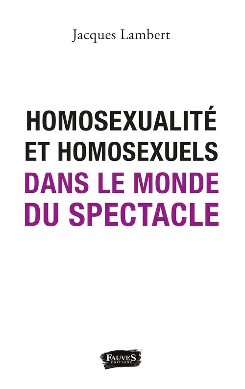 Homosexualité et homosexuels dans le monde du spectacle