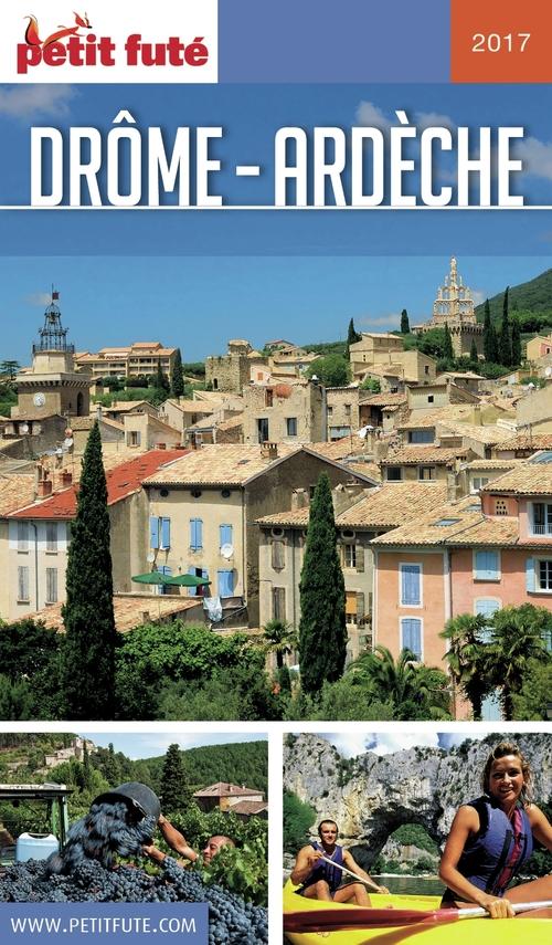GUIDE PETIT FUTE ; REGION ; Drôme-Ardèche (édition 2017)