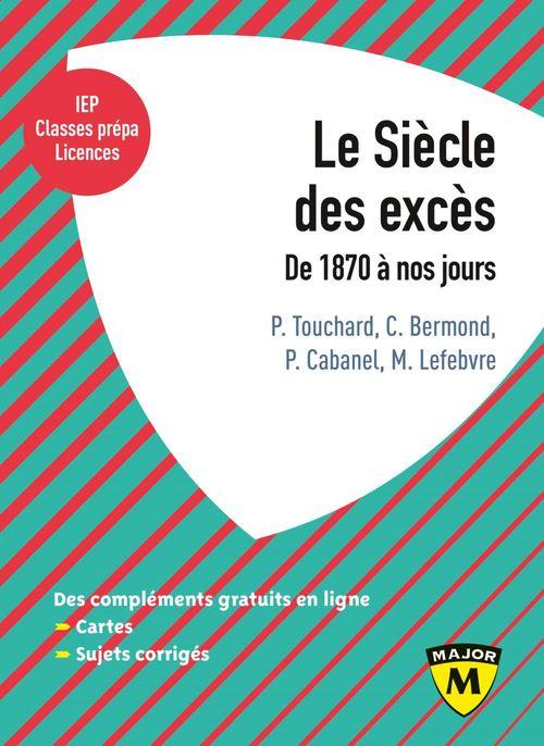 Le siècle des excès ; de 1870 à nos jours