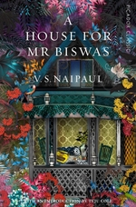 A House For Mr Biswas  - V S Naipaul