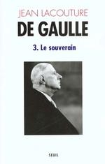 Couverture de De gaulle t.3 ; le souverain (1959-1970)