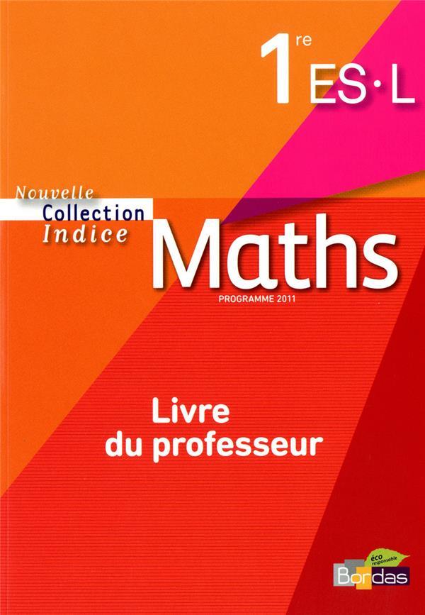 INDICE MATHS ; indice maths 1ère ES-L ; livre du professeur (édition 2011)