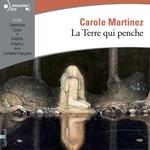 Vente AudioBook : La Terre qui penche  - Carole Martinez