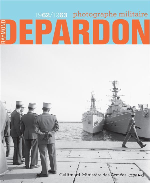 Raymond Depardon ; photographe militaire ; 1962-1963