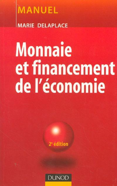 Monnaie et financement de l'economie (2e edition) (2e édition)