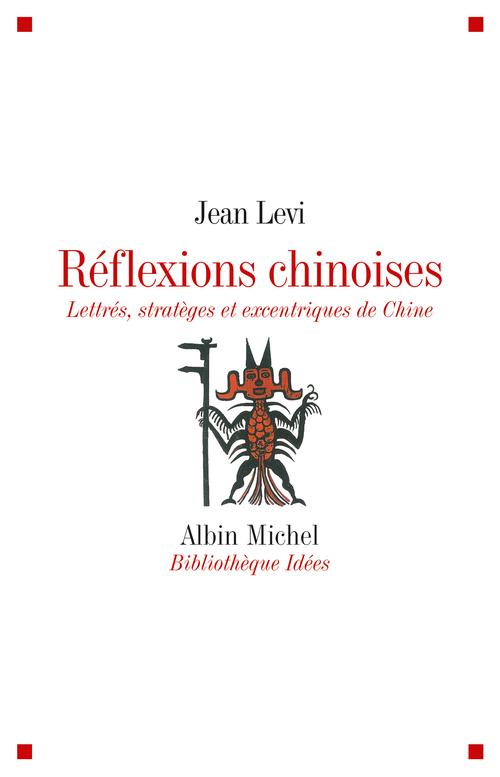 Réflexions chinoises ; lettrés, stratèges et excentriques de Chine