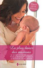 Vente Livre Numérique : La plus douce des mamans  - Patricia Thayer - Elizabeth Bevarly - Linda Goodnight