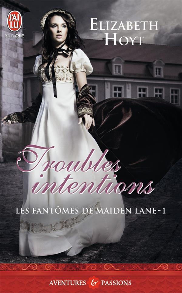 Les fantômes de Maiden Lane T.1 ; troubles intentions