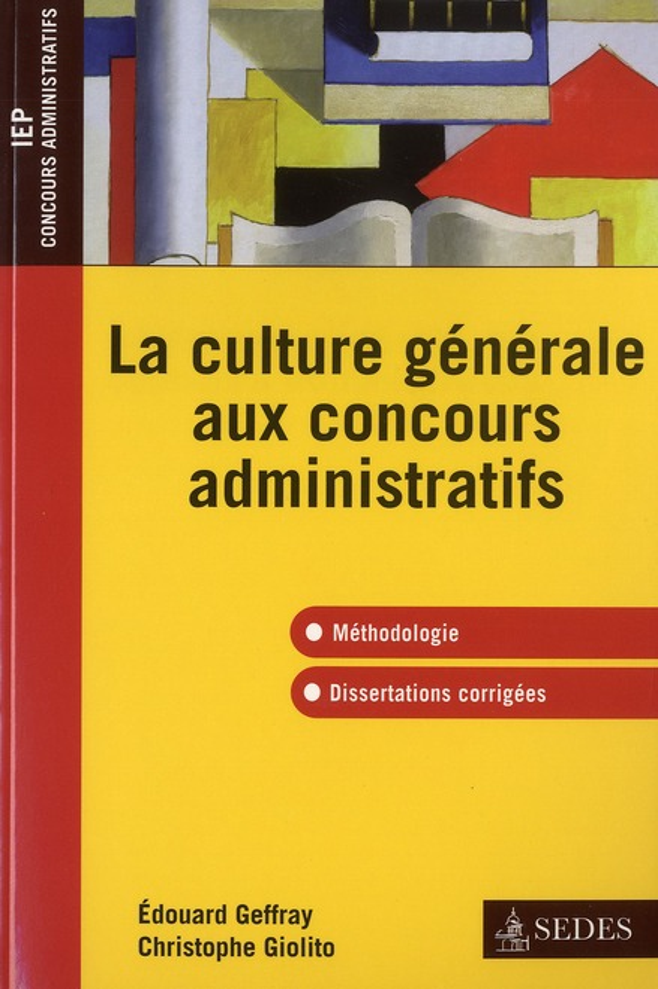 La culture générale aux concours administratifs (A et B) ; méthodologie, dissertations corrigées