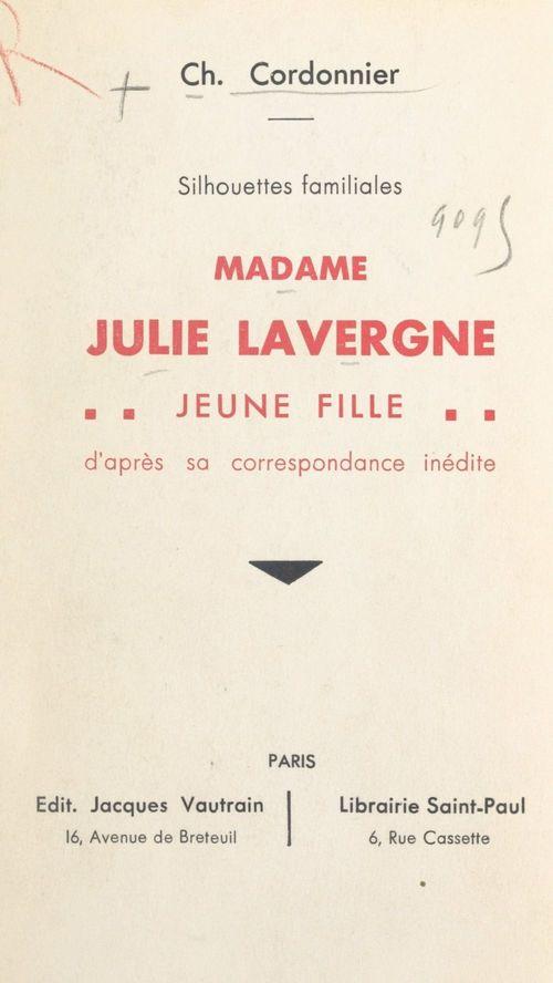 Silhouettes familiales : Madame Julie Lavergne jeune fille