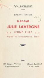 Silhouettes familiales : Madame Julie Lavergne jeune fille  - Charles Cordonnier