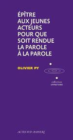 Vente Livre Numérique : Apprendre 13 : Epitre aux jeunes acteurs pour que soit  - Olivier Py