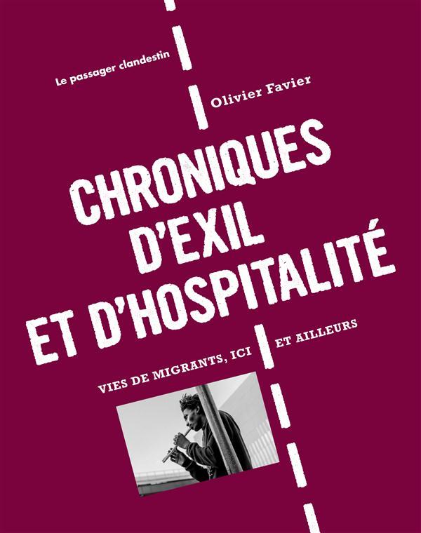 Chroniques d'exil et d'hospitalité ; vies de migrants, ici et ailleurs