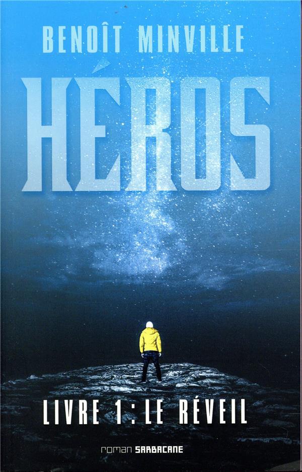 HEROS T.1  -  LE REVEIL MINVILLE, BENOIT