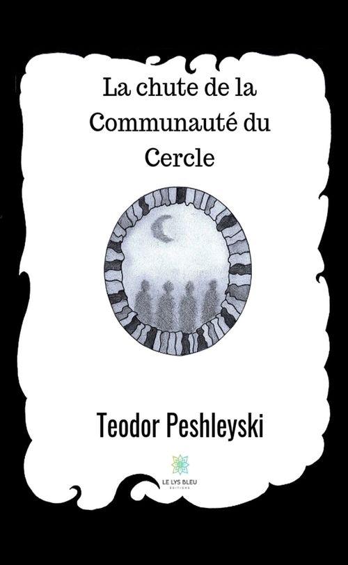 La chute de la Communauté du Cercle  - Teodor Peshleyski