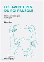 Vente EBooks : Les Aventures du roi Pausole  - Pierre Louÿs