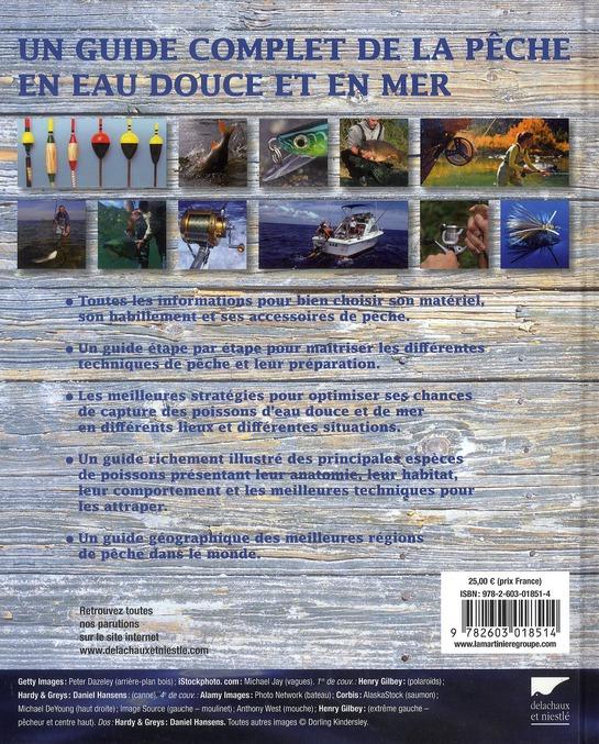 Le grand livre de la pêche ; le matériel, les appâts et les leurres ; les espèces ; les techniques ; les lieux