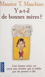Vente Livre Numérique : Y a-t-il de bonnes mères ?  - Maurice Tarik Maschino