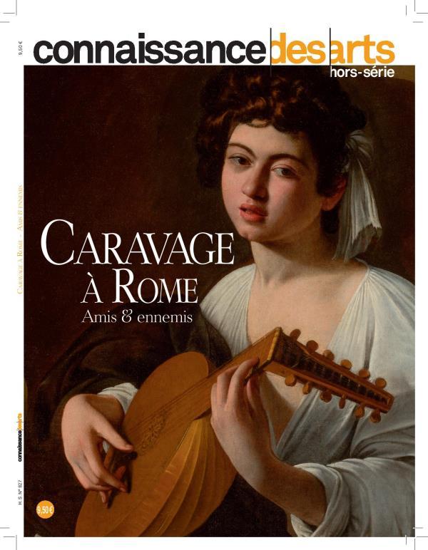 Connaissance des arts ; caravage a rome